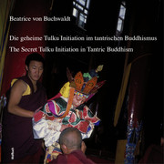 Die geheime Tulku-Initiation im tantrischen Buddhismus / The Secret Tulku Initiation in Tantric Buddhism