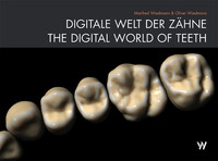 DIGITALE WELT DER ZÄHNE / THE DIGITAL WORLD OF TEETH (DE/EN)